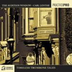 The Audition Window-Timeless Trombone Tales - Carl Lenthe