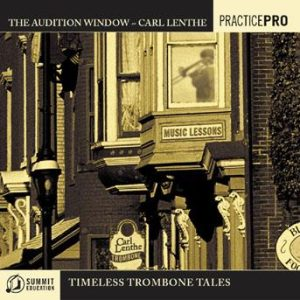 The Audition Window-Timeless Trombone Tales – Carl Lenthe