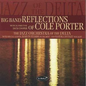 Big Band Reflections of Cole Porter – Jazz Orchestra of the Delta