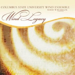 Wind Legacy – Columbus State University Wind Ensemble