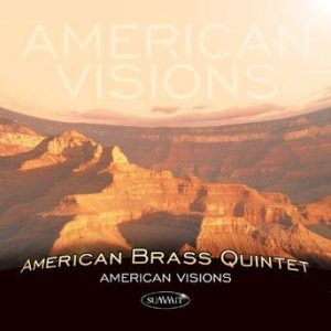 American Visions – American Brass Quintet
