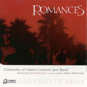 Romances – University of Miami Concert Jazz Band