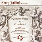 Baroque Music on Trombone - Larry Zalkind