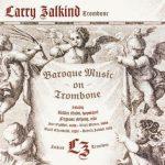 Baroque Music on Trombone – Larry Zalkind