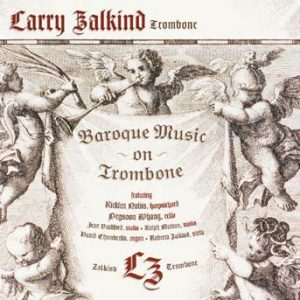 Baroque Music on Trombone – Larry Zalkind