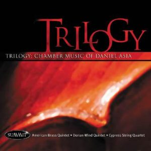 Trilogy – Chamber Music of Daniel Asia