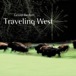 Traveling West – Gerald Beckett