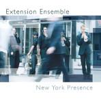 New York Presence - Extension Ensemble