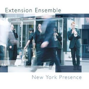 New York Presence – Extension Ensemble