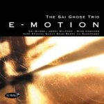 E-Motion – Sai Ghose Trio
