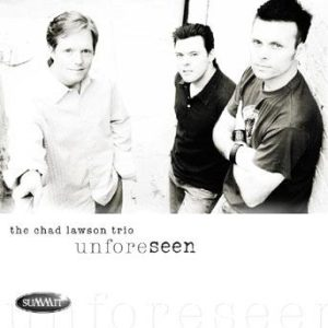 Unforeseen – Chad Lawson Trio