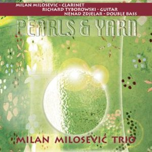 Pearls and Yarn – Milan Milosevic Trio