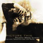 Picture This - Atlantic Brass Quintet