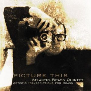 Picture This – Atlantic Brass Quintet