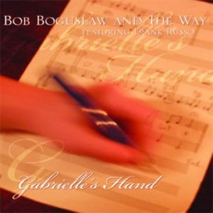 Gabrielle's Hand – Bob Boguslaw and the Way
