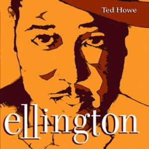 Ellington – Ted Howe Trio