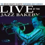 Live at the Jazz Bakery - Brian Swartz Quartet