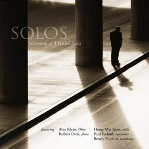 Solos – Solo works of Daniel Asia