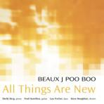All Things Are New - Beaux J Poo Boo