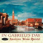 In Gabrieli's Day - American Brass Quintet