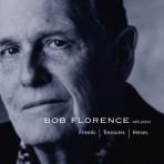 Friends, Treasures, Heroes - Bob Florence