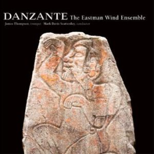 Danzante – Eastman Wind Ensemble