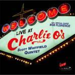 Live at Charlie O's - Scott Whitfield Quintet