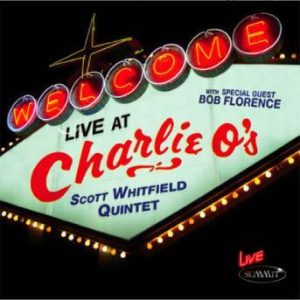 Live at Charlie O's – Scott Whitfield Quintet