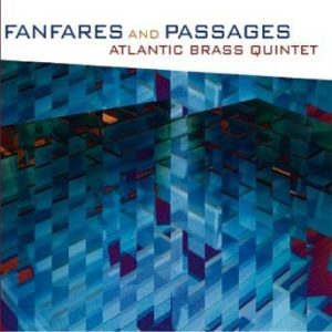 Fanfares and Passages – Atlantic Brass Quintet