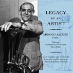 Legacy of an Artist – tribute to Arnold Jacobs, vol. II
