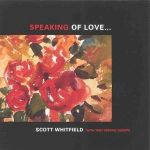 Speaking of Love – Scott Whitfield with very special guests