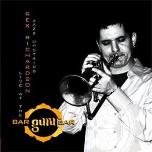 Jazz Upstairs: Live at the Bar-Guru-Bar – Rex Richardson