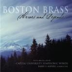 Heroes and Legends - Boston Brass with the Capital University Symphonic Winds