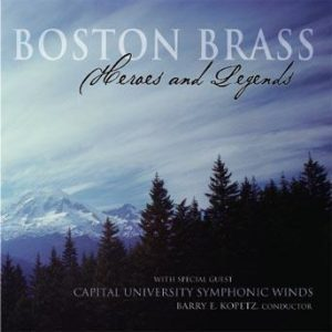 Heroes and Legends – Boston Brass with the Capital University Symphonic Winds