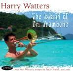 The Island of Dr. Trombone - Harry Watters