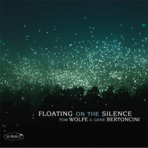 Floating on the Silence – Tom Wolfe and Gene Bertoncini