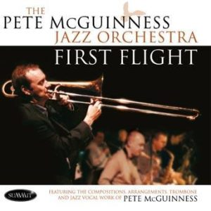 First Flight – Pete McGuinness Jazz Orchestra