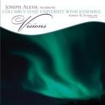 Visions - Joseph Alessi with the Columbus State University Wind Ensemble