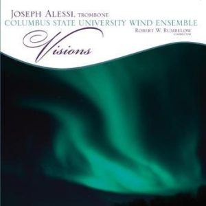 Visions – Joseph Alessi with the Columbus State University Wind Ensemble