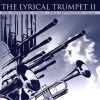 The Lyrical Trumpet II - Phil Snedecor and Paul Skevington