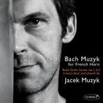 Bach Muzyk for French Horn - Jacek Muzyk