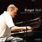 Forget Not - Stephen Anderson Trio
