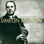Simeon Bellison: His Arrangements for Clarinet - Michele Zukovsky