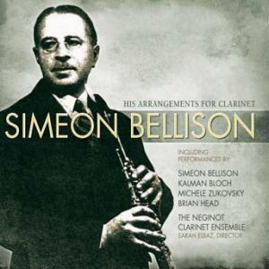 Simeon Bellison: His Arrangements for Clarinet – Michele Zukovsky