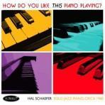 How Do You Like THIS Piano Playing? - Hal Schaefer