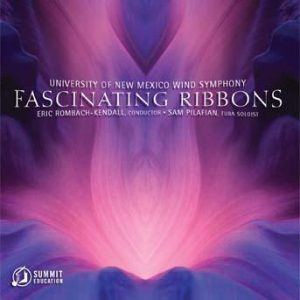 Fascinating Ribbons – University of New Mexico Wind Symphony