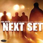 Next Set – Jim Ketch