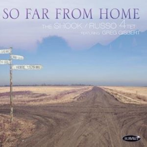 So Far From Home – Shook-Russo 4tet