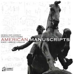 American Manuscripts – Georgia State University Symphonic Wind Ensemble