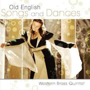Old English Songs and Dances – Western Brass Quintet